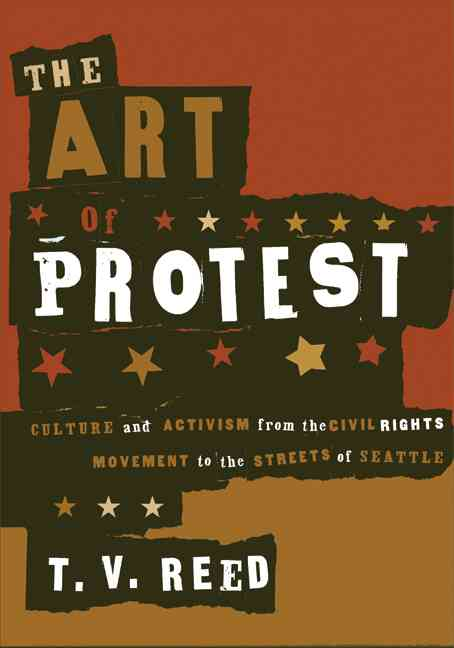 The Art Of Protest By Reed, T. V.